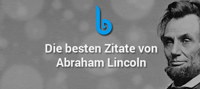 die besten zitate von abraham lincoln. Black Bedroom Furniture Sets. Home Design Ideas